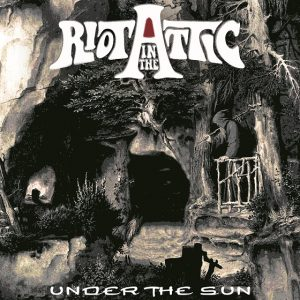 Riot in the Attic - Under The Sun Cover